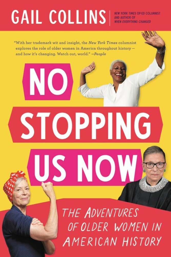 - No Stopping Us Now: The Adventures of Older Women in American History