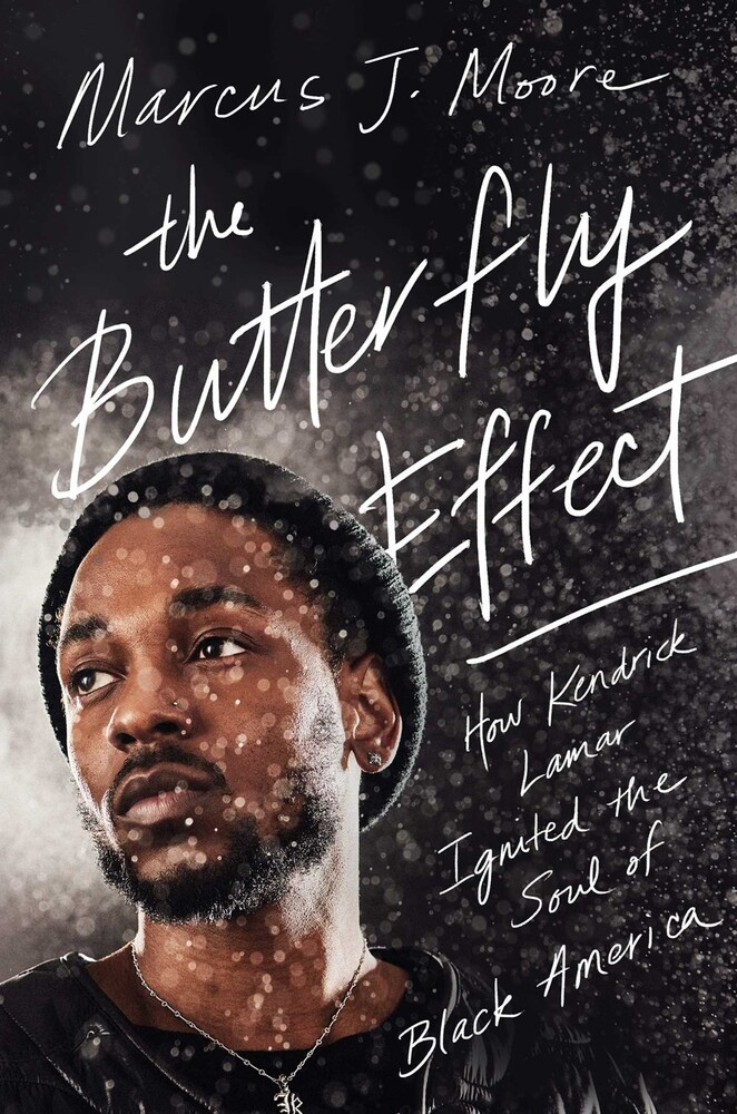 - The Butterfly Effect: How Kendrick Lamar Ignited the Soul of BlackAmerica