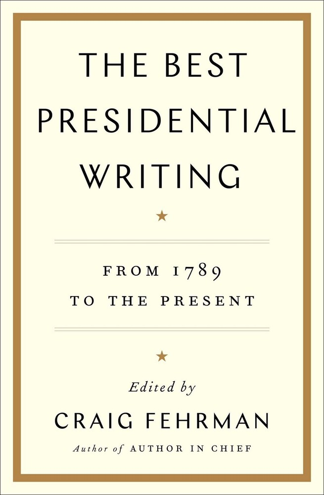 - The Best Presidential Writing: From 1789 to the Present