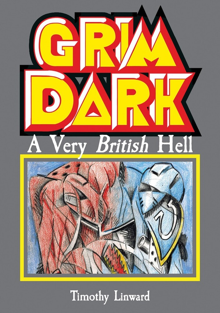 - Grimdark: A Very British Hell