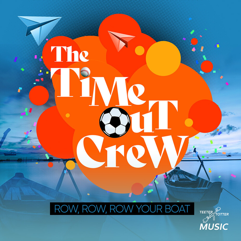 Time-Out Crew - Row, Row, Row Your Boat