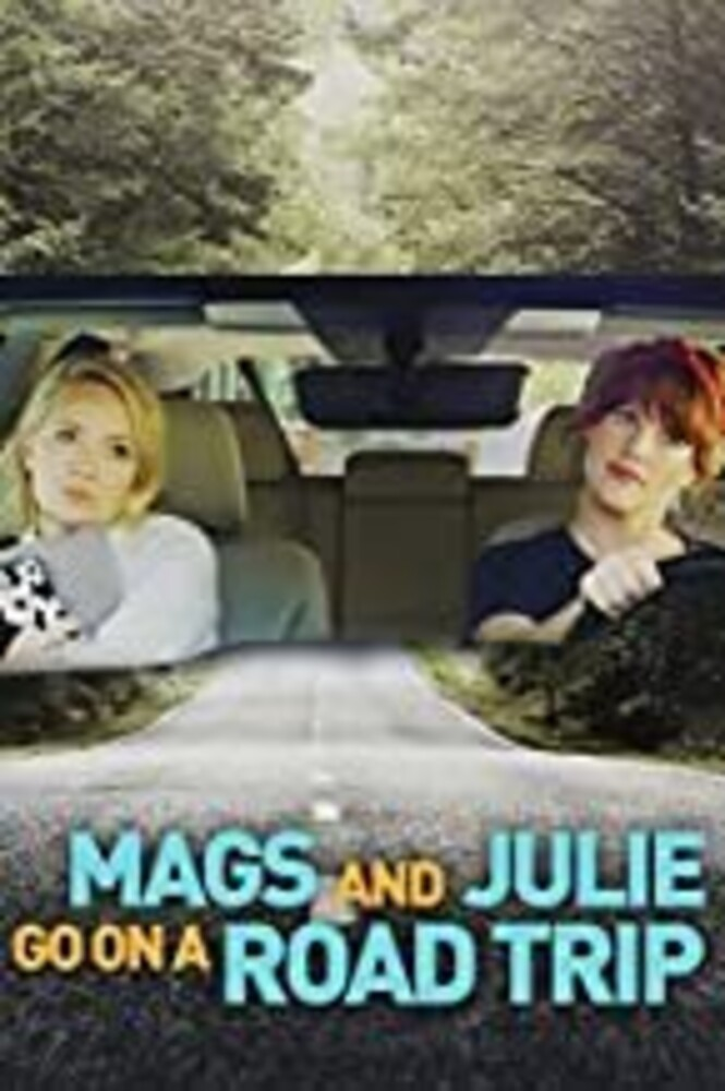 Mags and Julie Go on a Road Trip - Mags and Julie Go On A Road Trip
