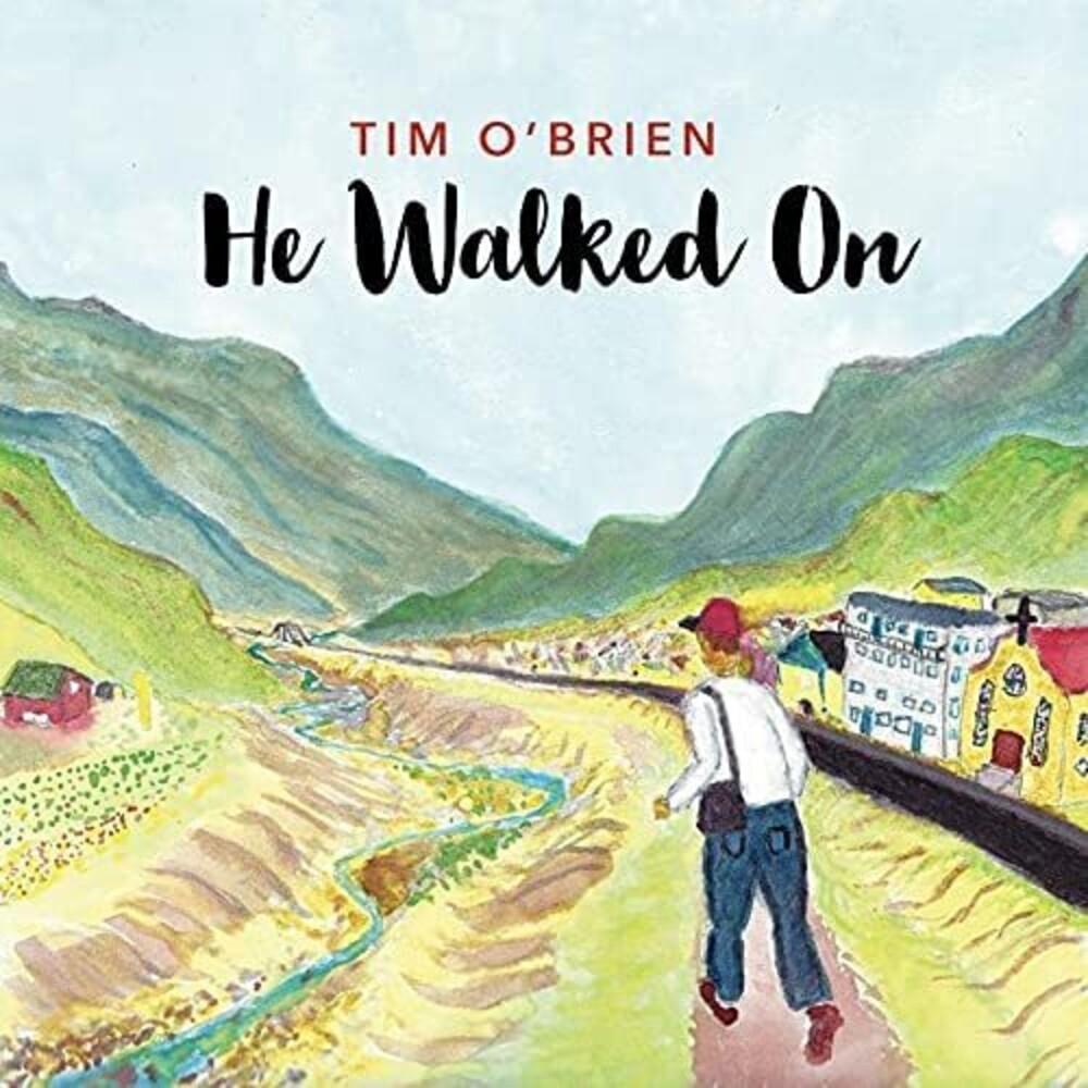 Tim O'Brien - He Walked On