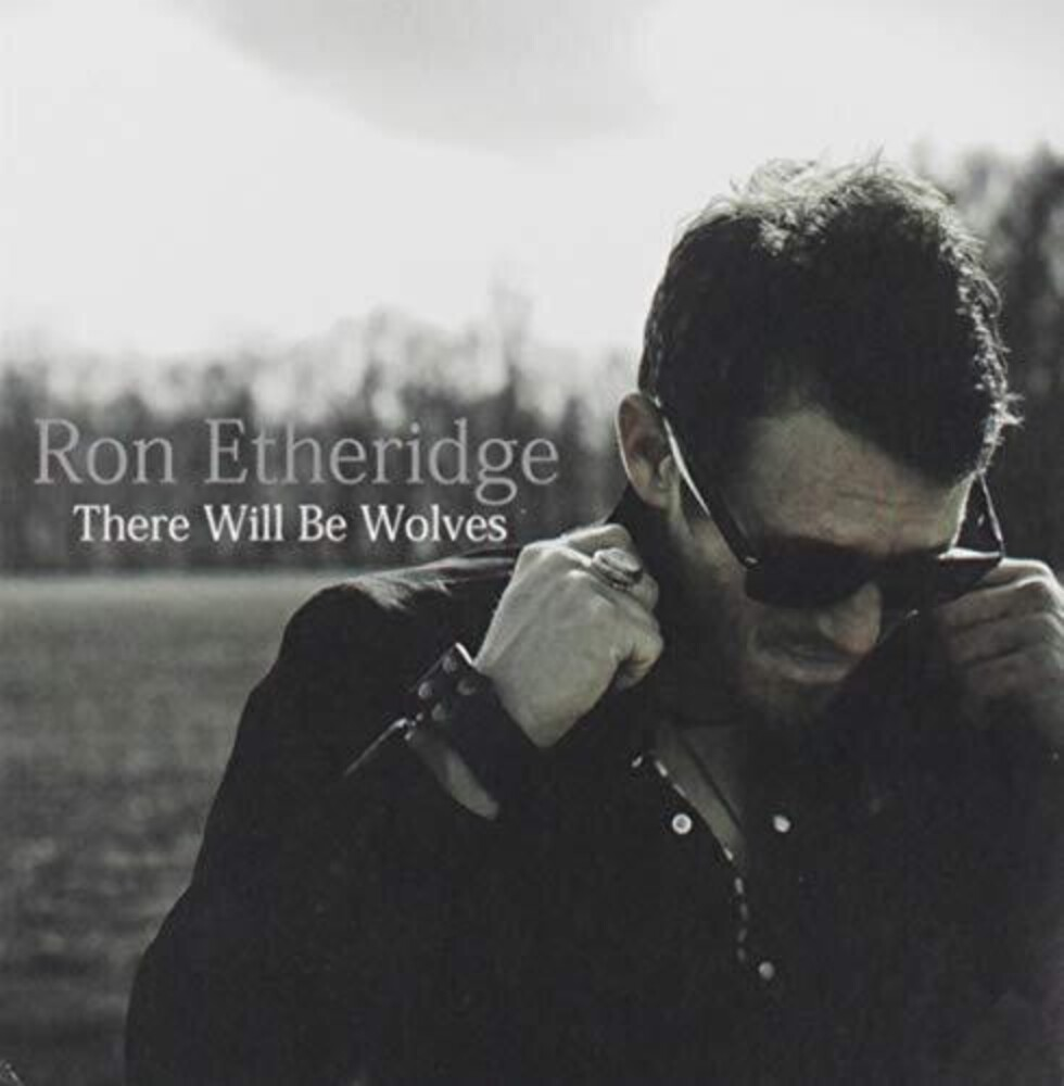 Ron Etheridge - There Will Be Wolves