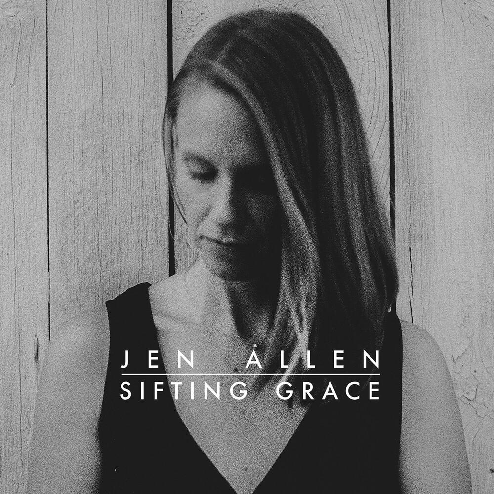 Jen Allen - Sifting Grace