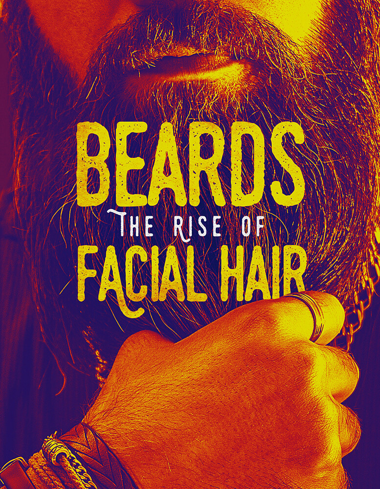 - Beards: The Rise Of Facial Hair