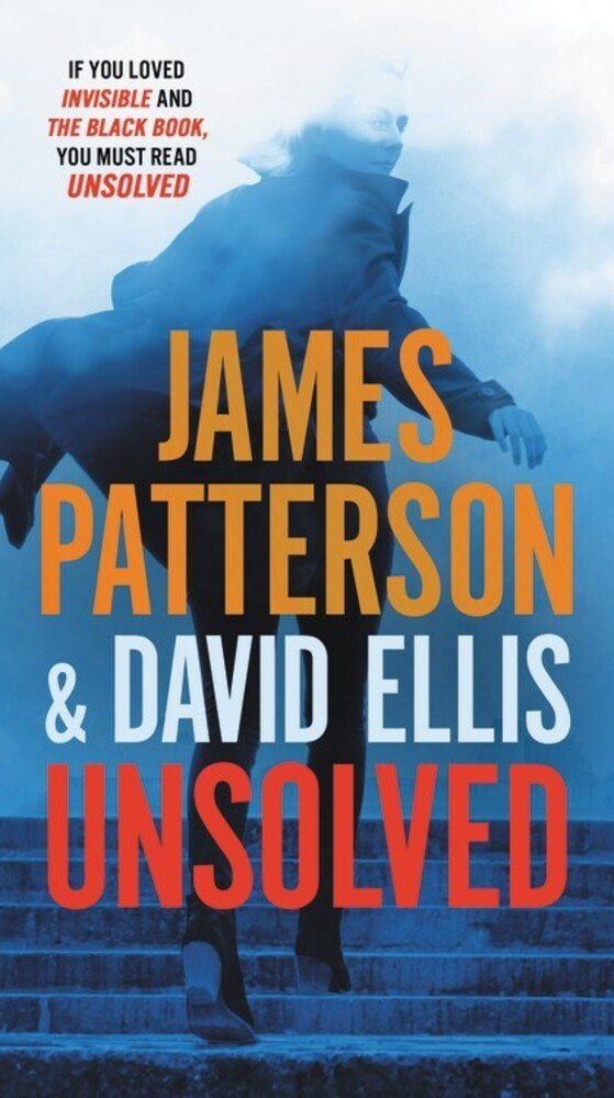 Patterson, James / Ellis, David - Unsolved: An Invisible Novel