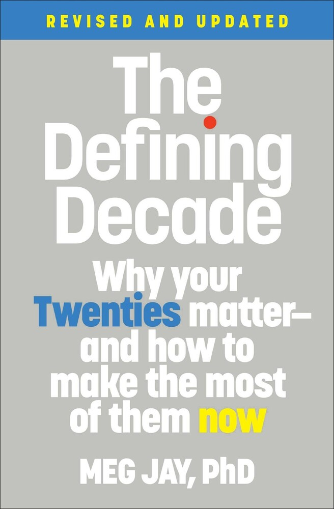 - The Defining Decade: Why Your Twenties Matter--And How to Make theMost of Them Now (Revised)