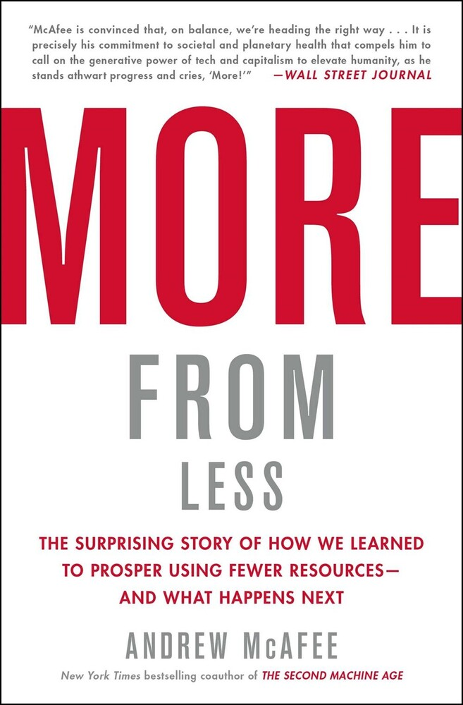 - More from Less: The Surprising Story of How We Learned to ProsperUsing Fewer Resources - and What Happens Next