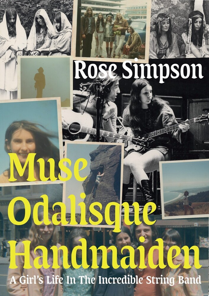 - Muse, Odalisque, Handmaiden: A Girl's Life in the Incredible String Band