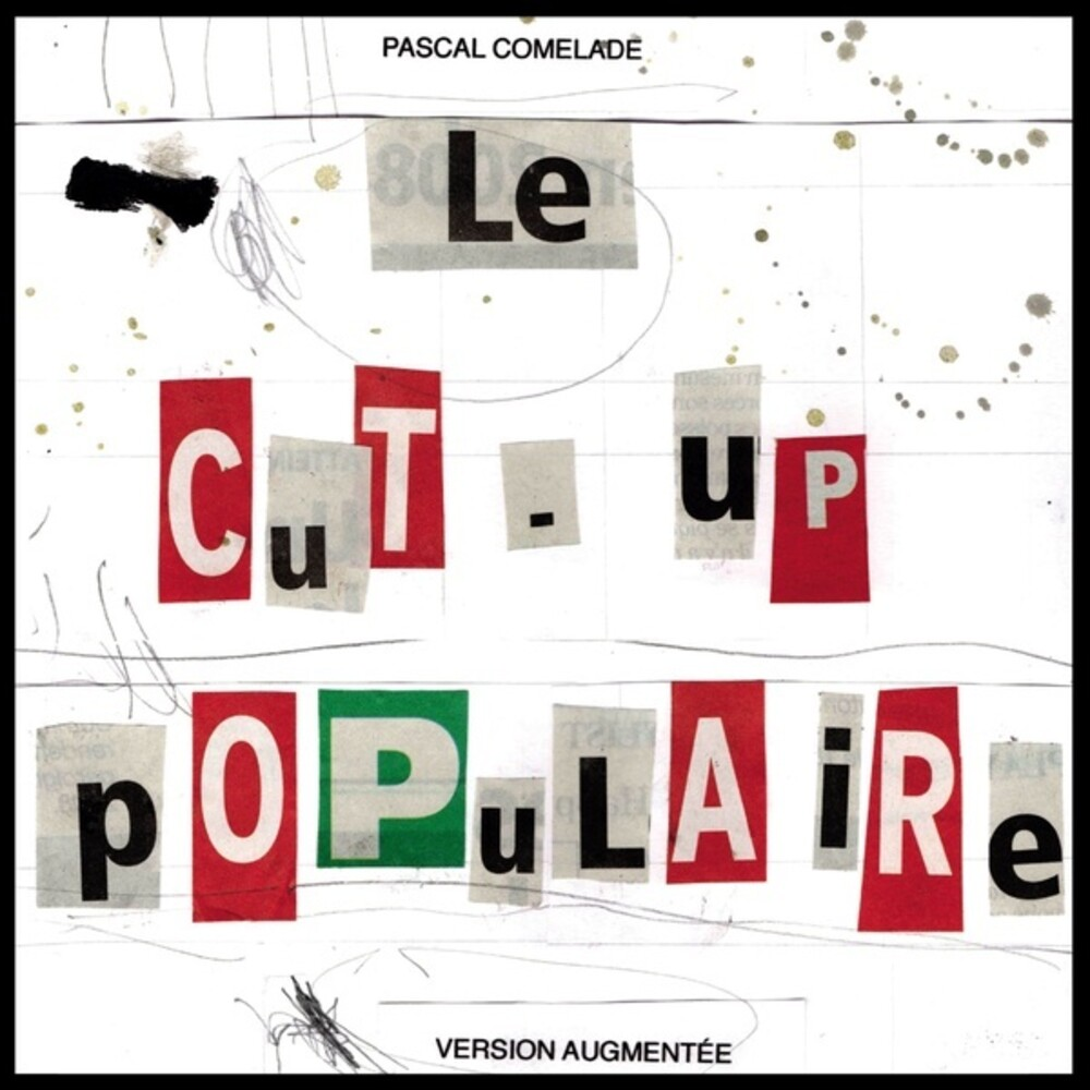 Pascal Comelade - Le Cut-Up Populaire (Version Augmentee)