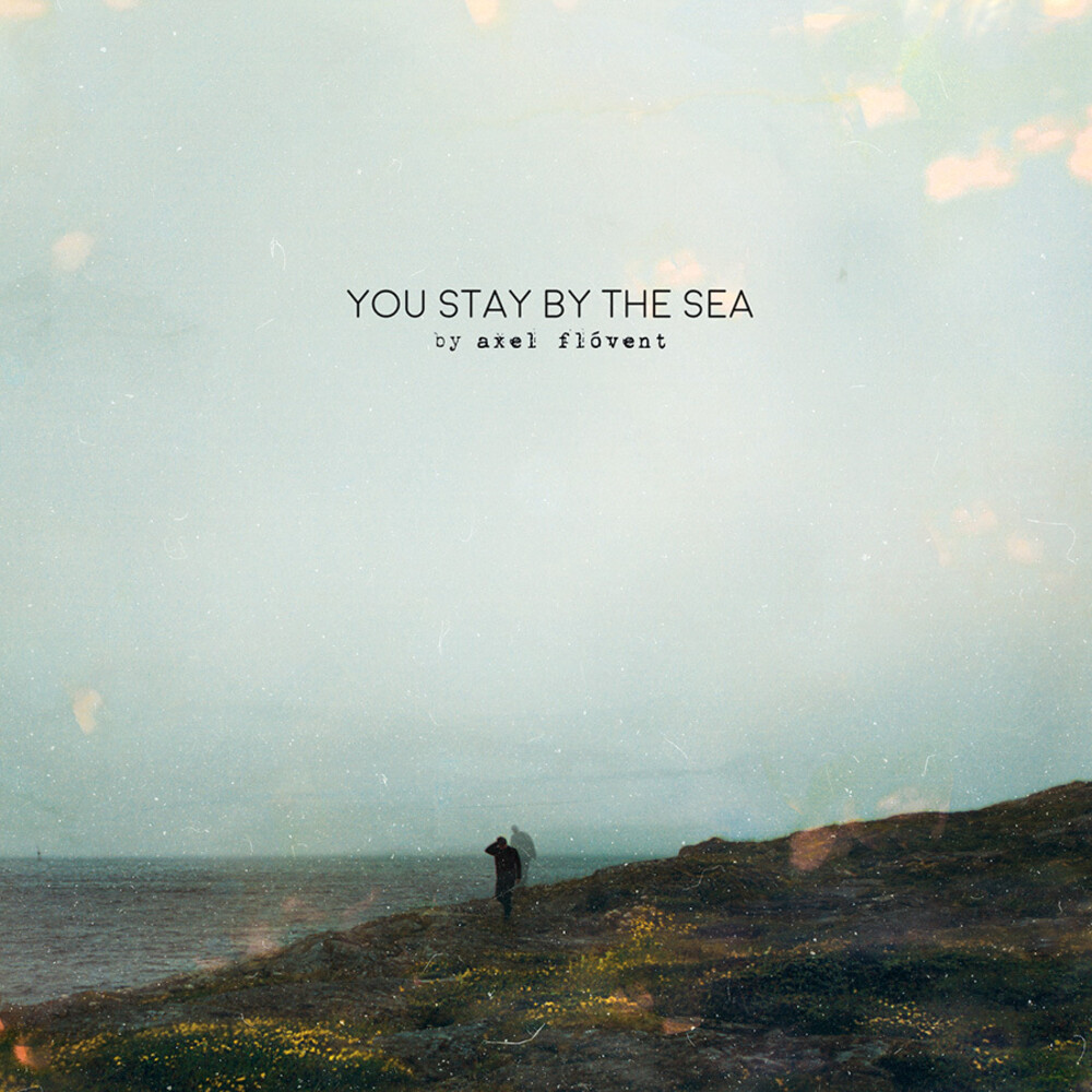 Axel Flovent - You Stay By The Sea