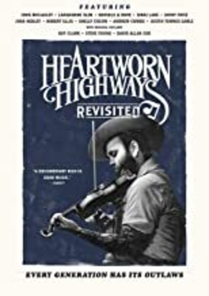 Heartworn Highways Revisited (2017) - Heartworn Highways Revisited