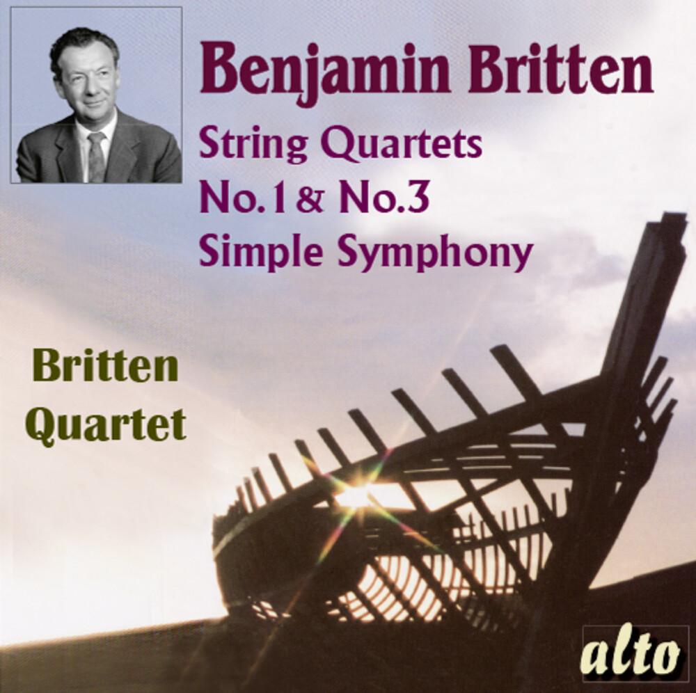 Britten Quartet - Benjamin Britten (1913-76) String Quartets Nos. 1 & 3 Simple Symphony