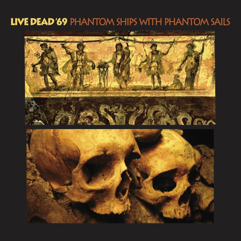 Live Dead 69 - Phantom Ships With Phantom Sails