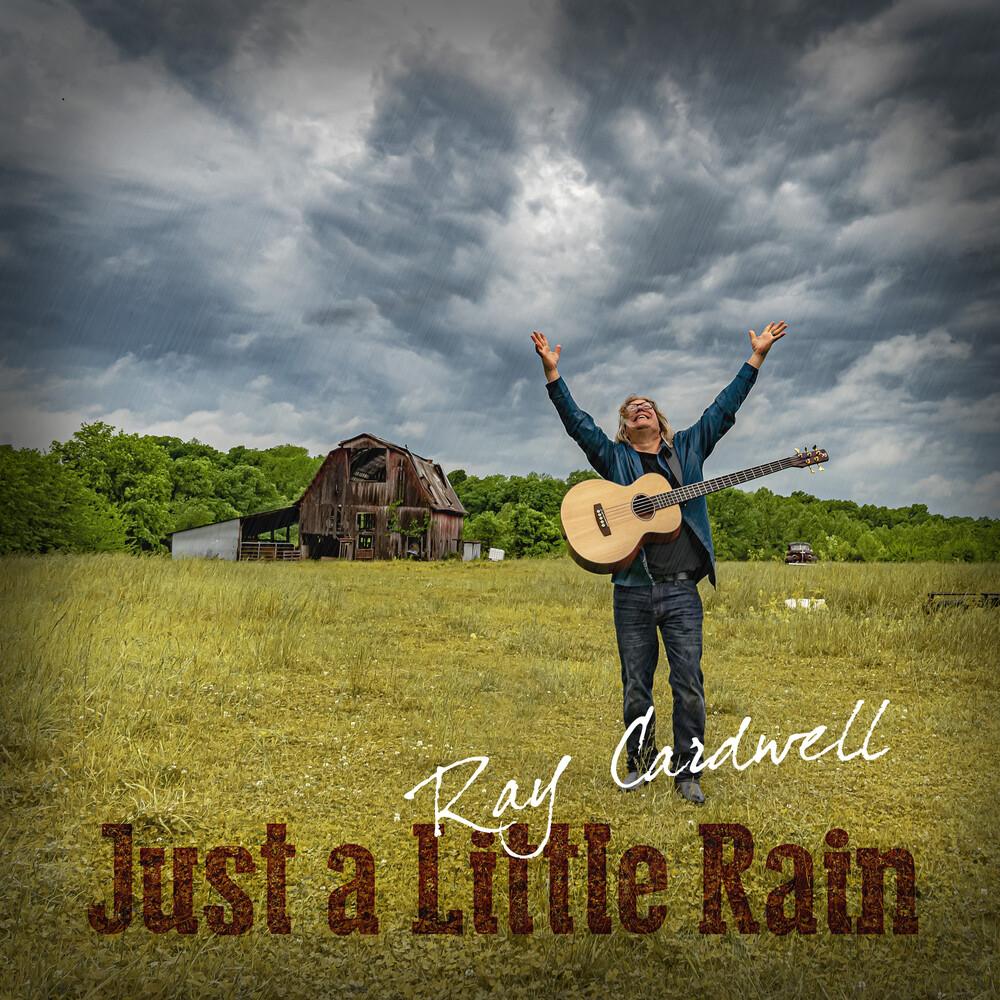 Ray Cardwell - Just A Little Rain