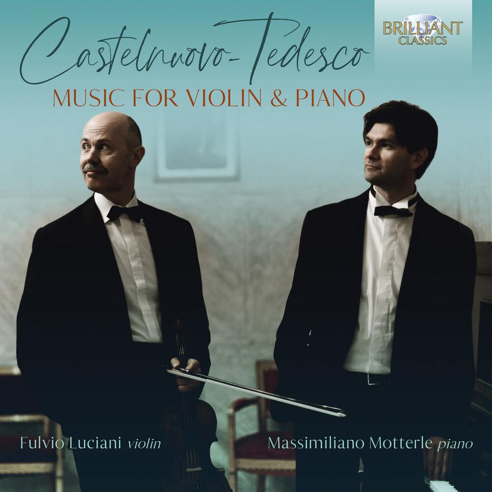 Castelnuovo-Tedesco / Luciani / Motterle - Music For Violin & Piano