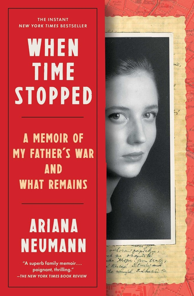Neumann, Ariana - When Time Stopped: A Memoir of My Father's War and What Remains