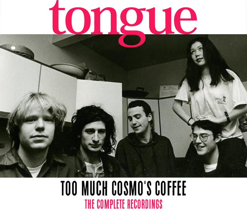 Tongue - Too Much Cosmo's Coffee: The Complete Recordings