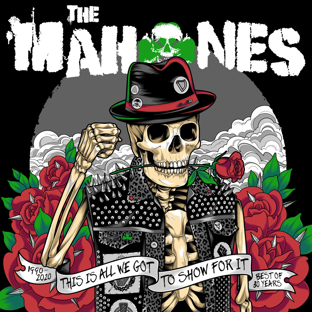 Mahones - 30 Years And This Is All We Got To Show For It