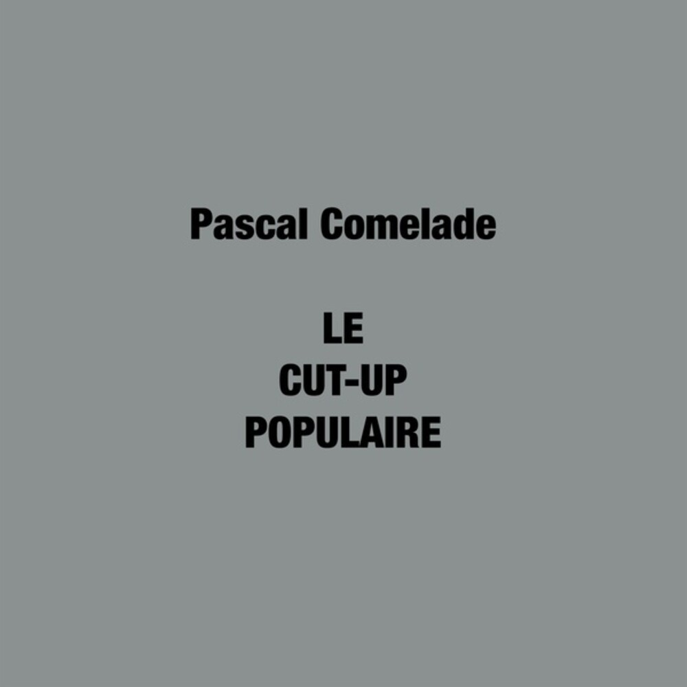 Pascal Comelade - Le Cut-Up Populaire