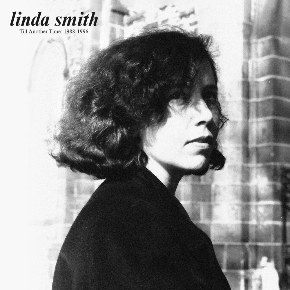 Linda Smith - Till Another Time: 1988-1996