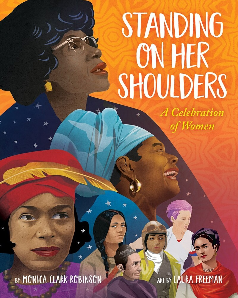 Clark-Robinson, Monica / Freeman, Laura - Standing on Her Shoulders: A Celebration of Women