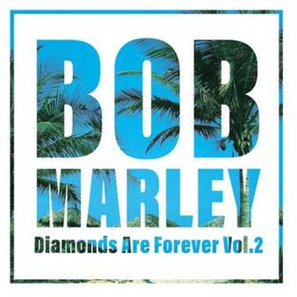 Bob Marley - Diamonds Are Forever 2