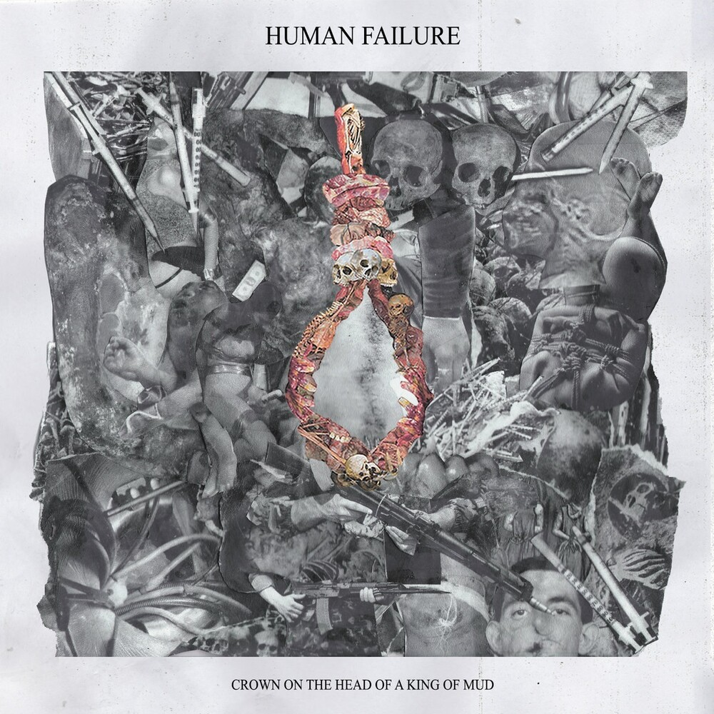 Human Failure - Crown On The Head Of A King Of Mud (10-inch)