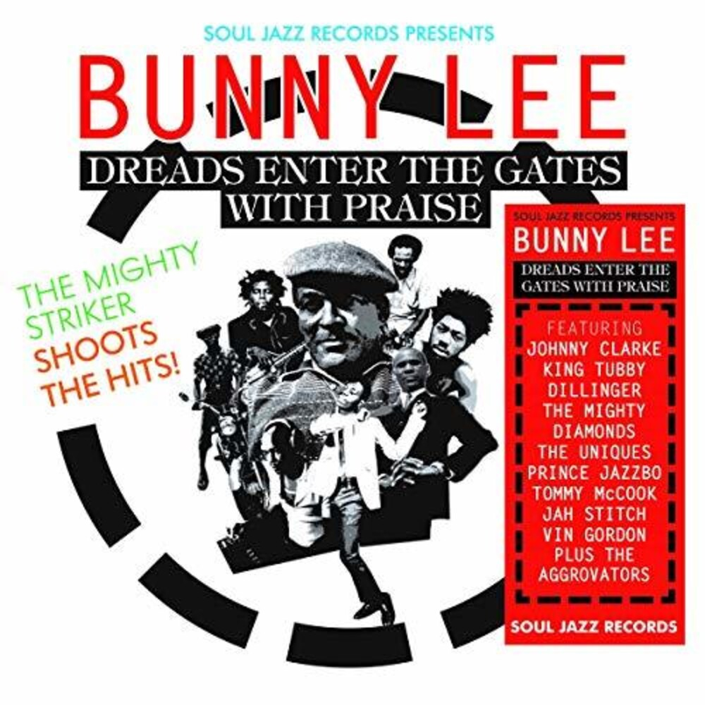 Bunny Lee - Soul Jazz Records Presents Bunny Lee: Dreads Enter the Gates With     The Mighty Striker Shoots the Hits