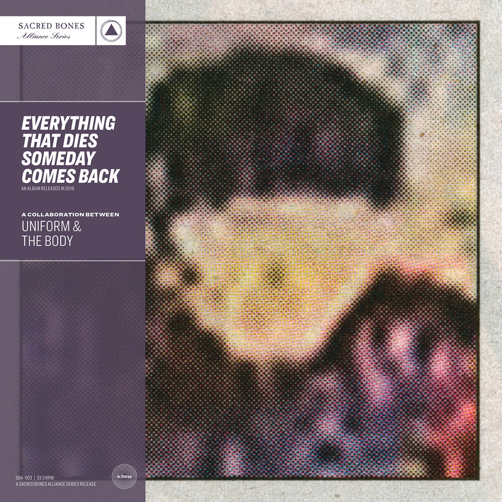 Uniform & The Body - Everything That Dies Someday Comes Back [LP]