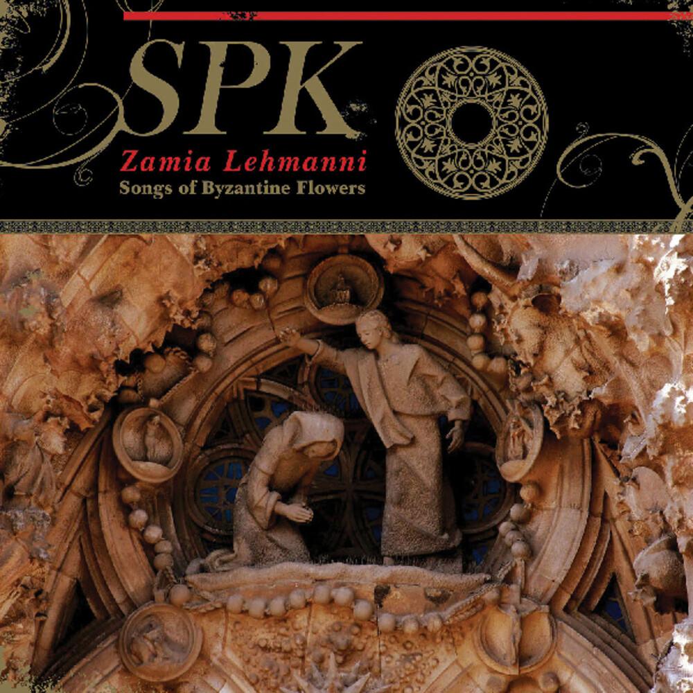 Spk - Zamia Lehmanni: Songs Of Byzantine Flowers