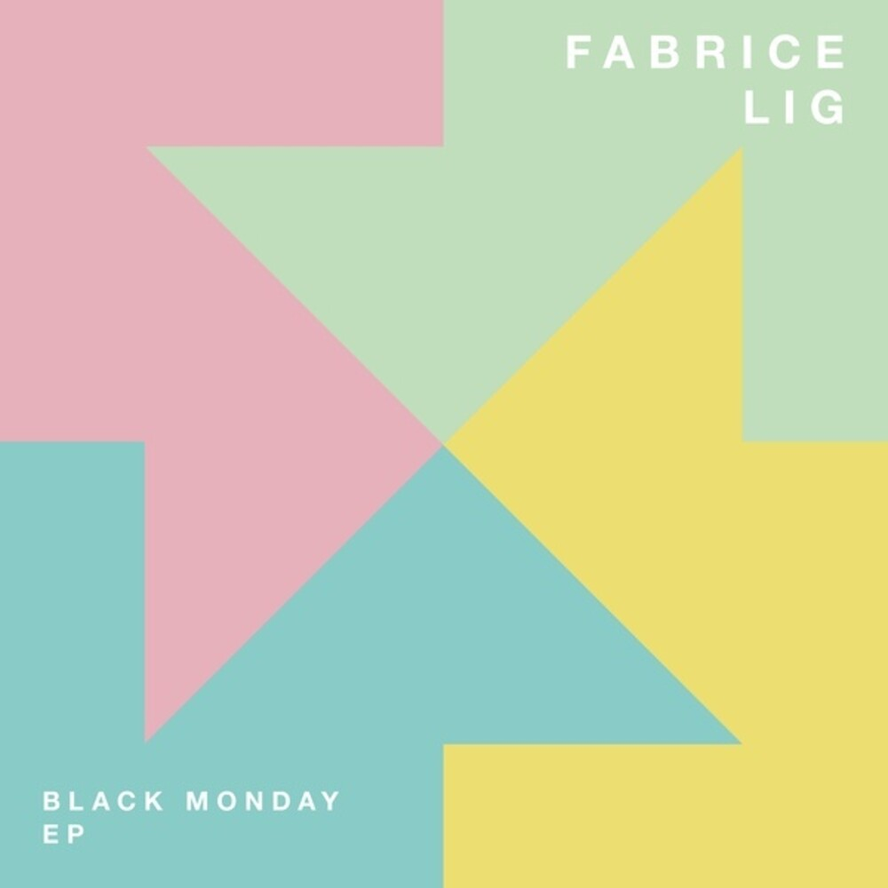 Fabrice Lig - Black Monday (Ep)