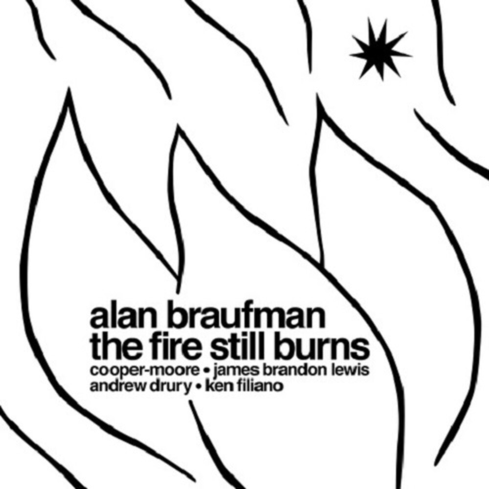Alan Braufman - Fire Still Burns