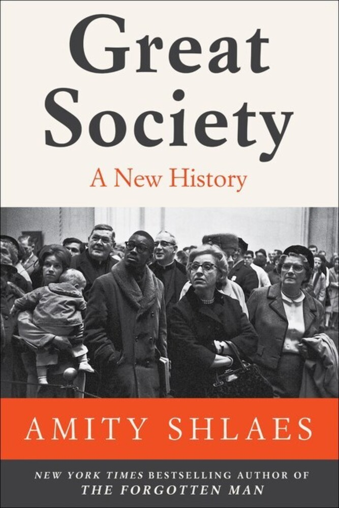 Shlaes, Amity - Great Society: A New History