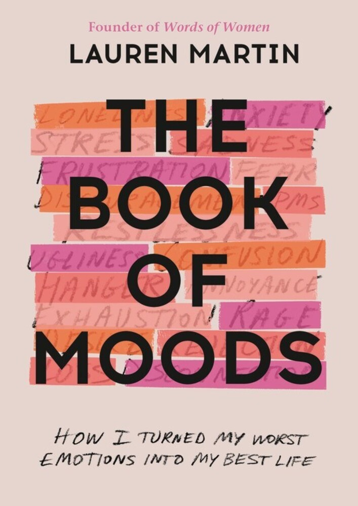 Martin, Lauren - The Book of Moods: How I Turned My Worst Emotions Into My Best Life