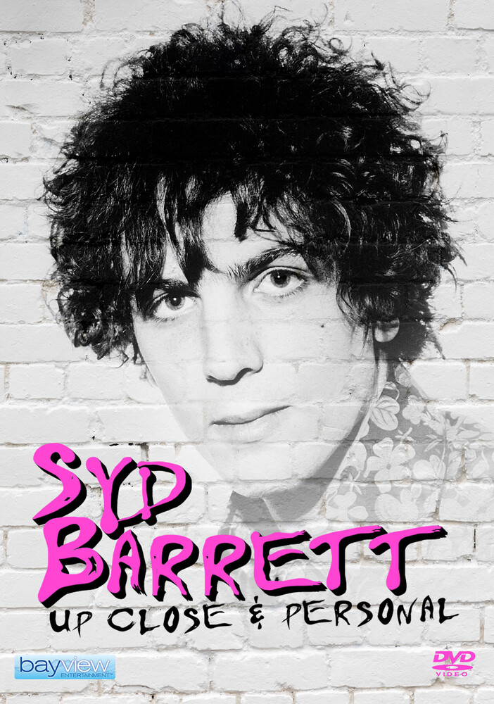 Syd Barrett: Up Close & Personal - Syd Barrett: Up Close & Personal