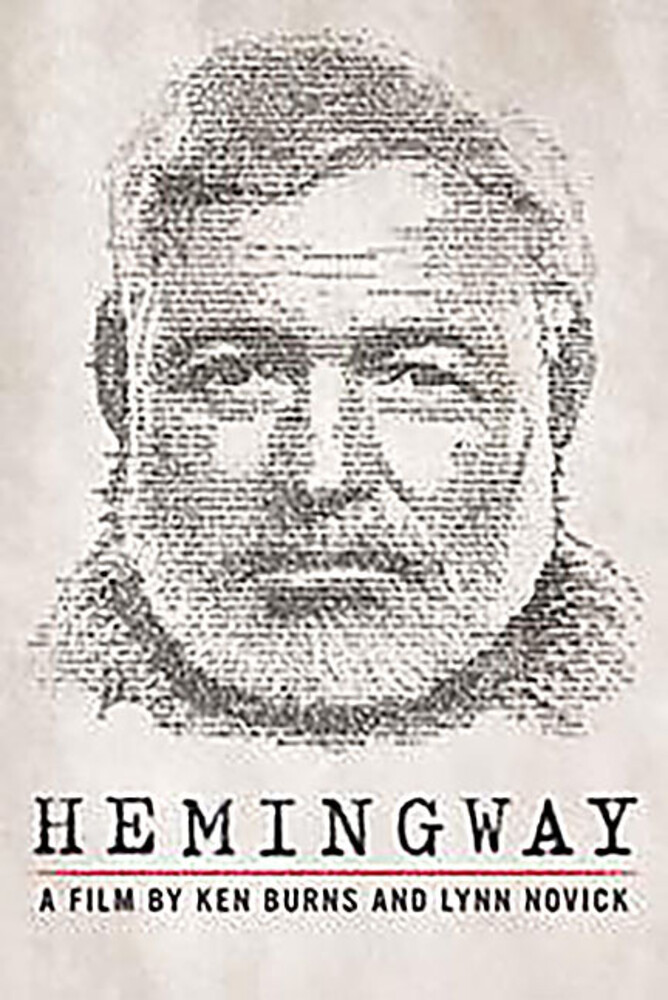 Hemingway: A Film by Ken Burns & Lynn Novick - Hemingway: A Film by Ken Burns and Lynn Novick