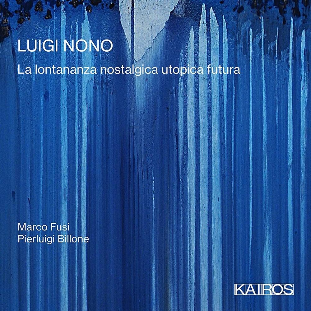 Marco Fusi / Billone,Pierluigi - Luigi Nono: La Lontananza Nostalgica Utopica Futua