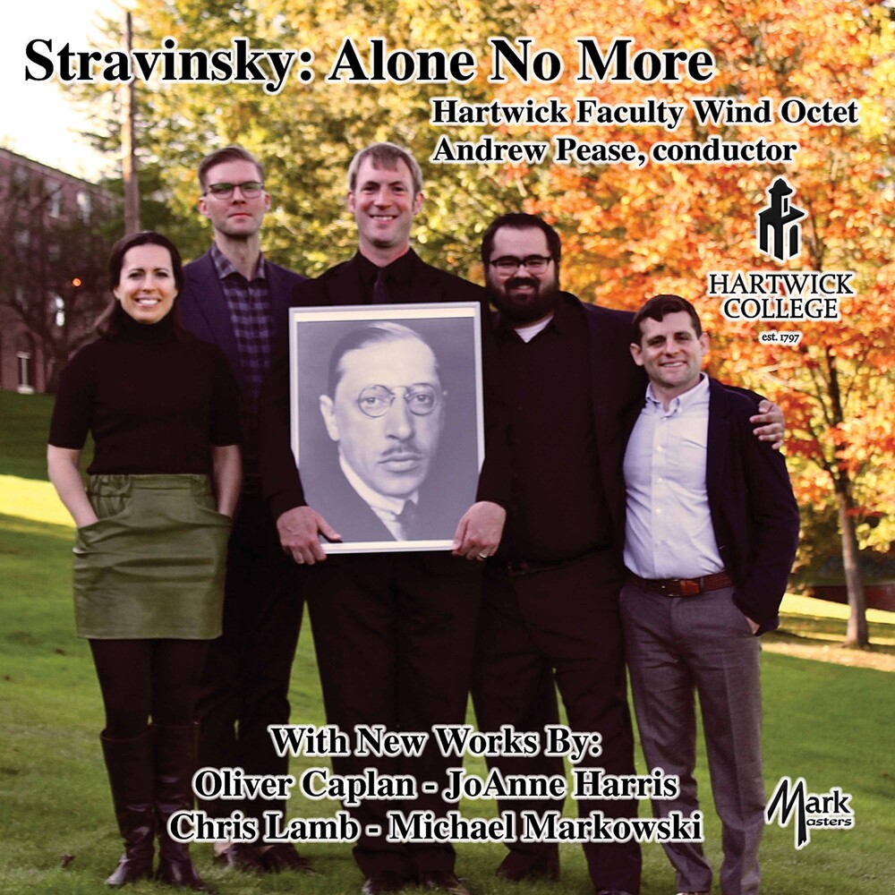 Stravinsky / Hartwick Faculty Wind Octet / Pease - Alone No More