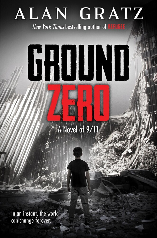 Gratz, Alan - Ground Zero: A Novel of 9/11