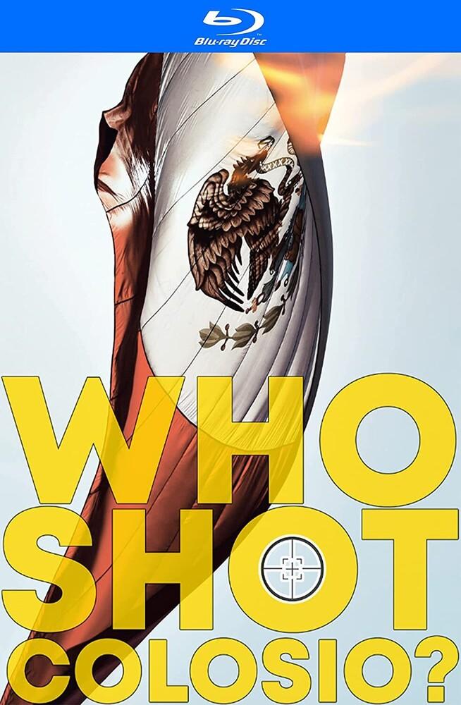 - Who Shot Colosio