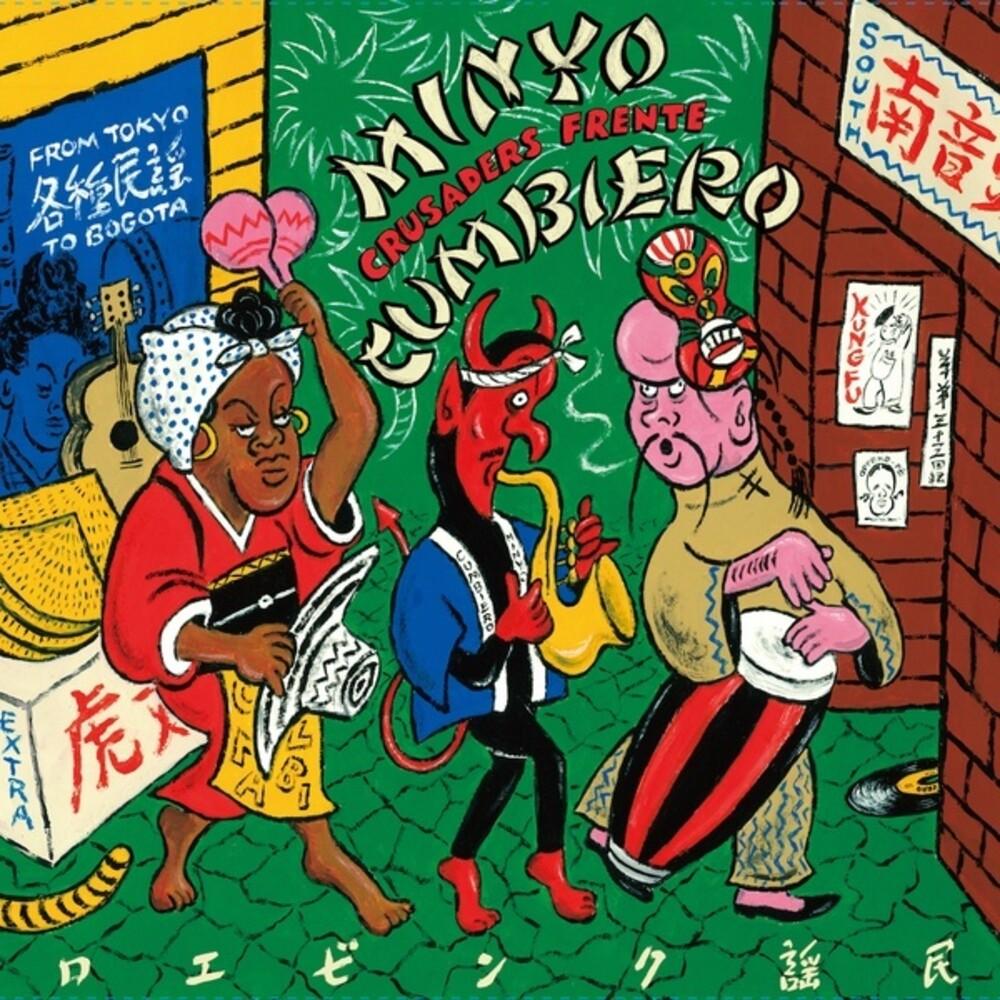 Minyo Crusaders / Frente Cumbiero - Minyo Cumbiero (From Tokyo To Bogota) [Colored Vinyl] (Grn)