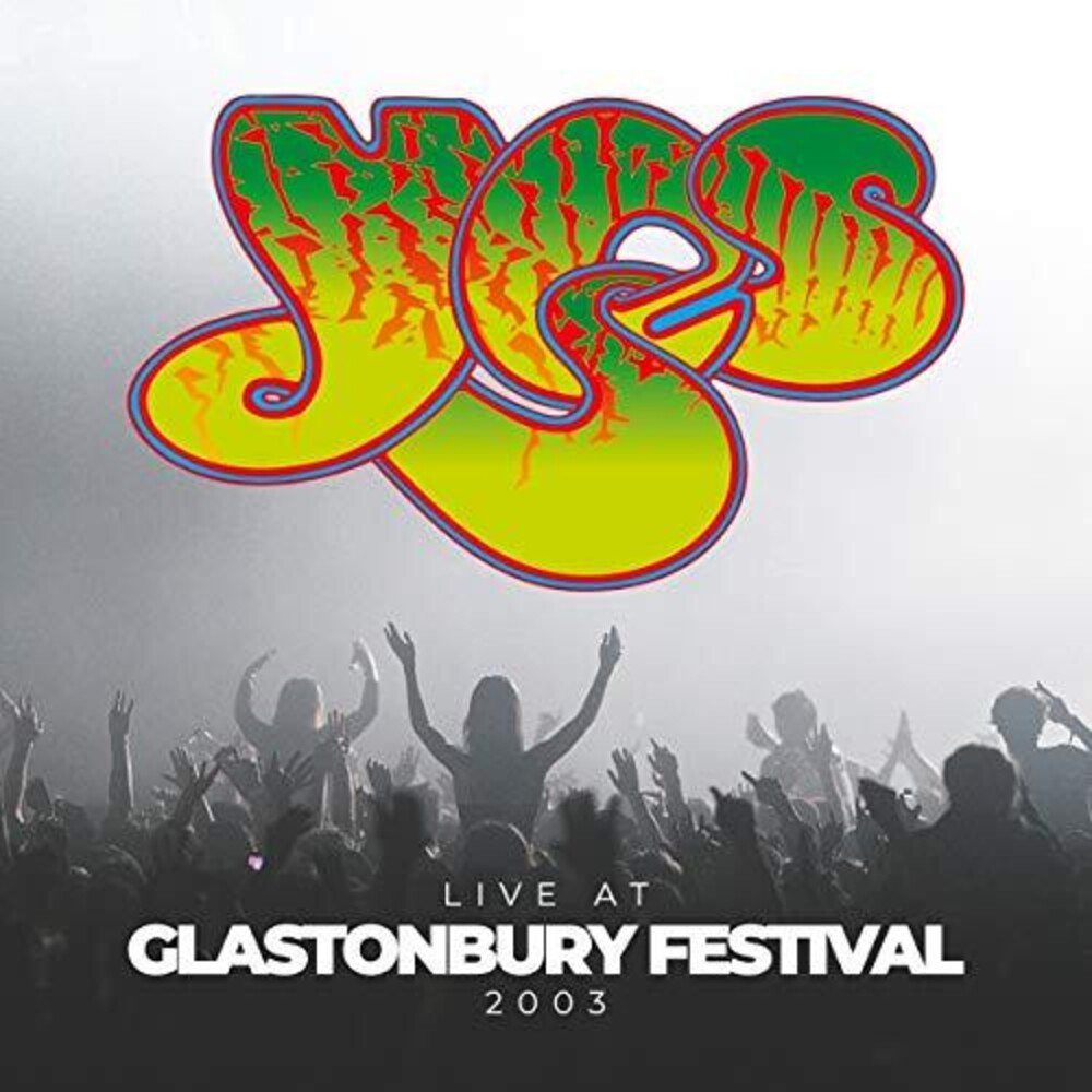 Yes - Live At Glastonbury Festival 2003
