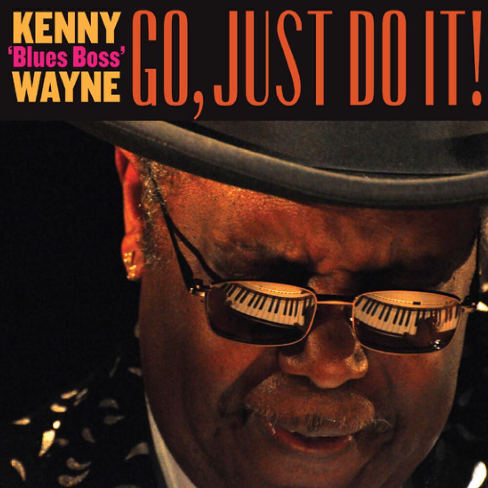 Kenny 'Blues Boss' Wayne - Go, Just Do It!