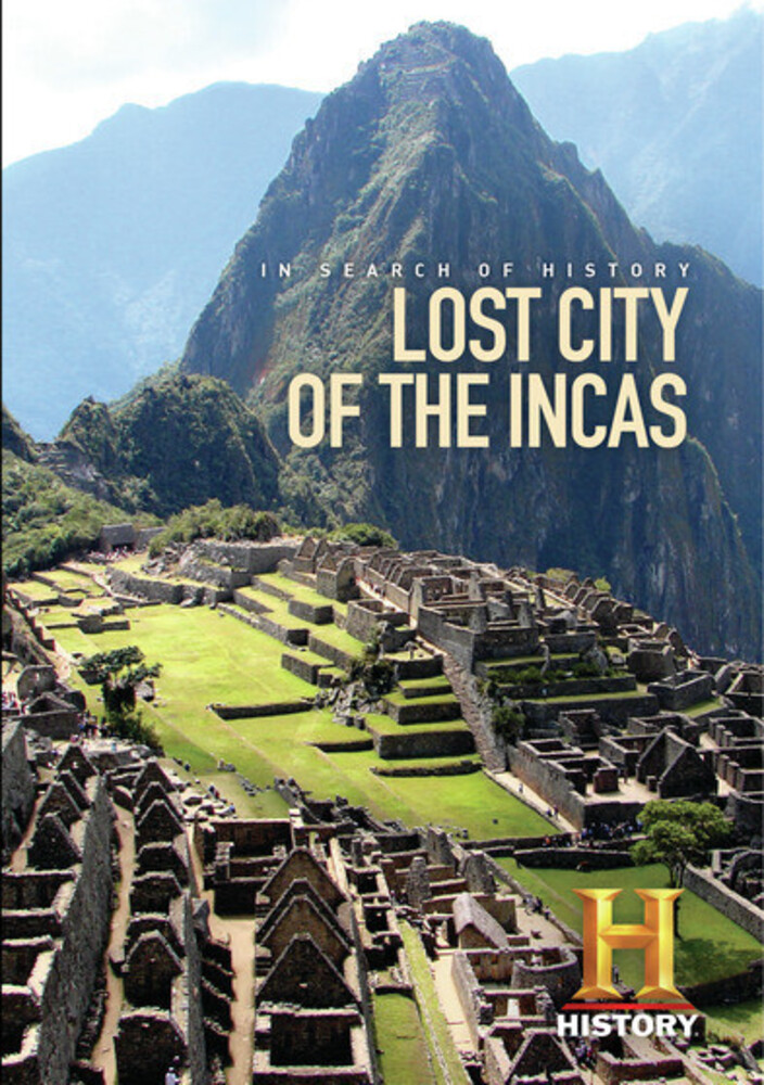 In Search Of History - Lost City Of The Incas: In Search Of History