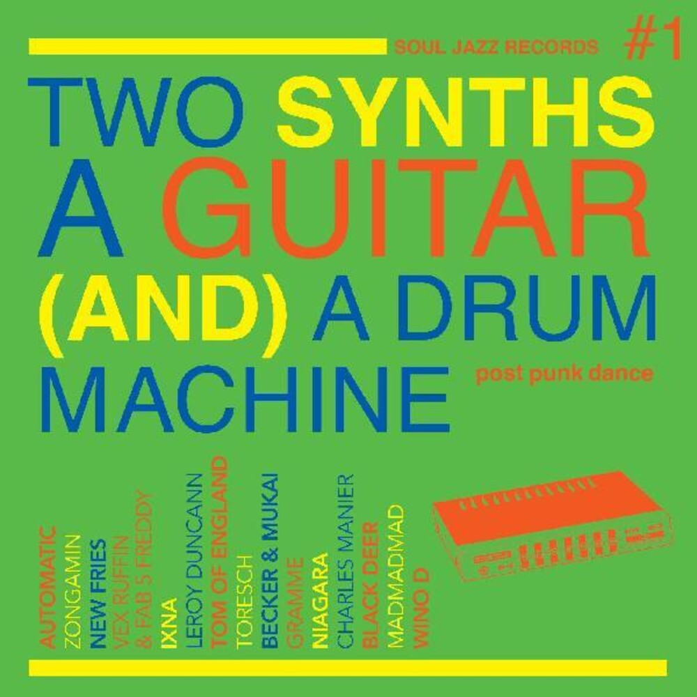 Soul Jazz Records Presents - Two Synths A Guitar A Drum Machine: Post Punk 1