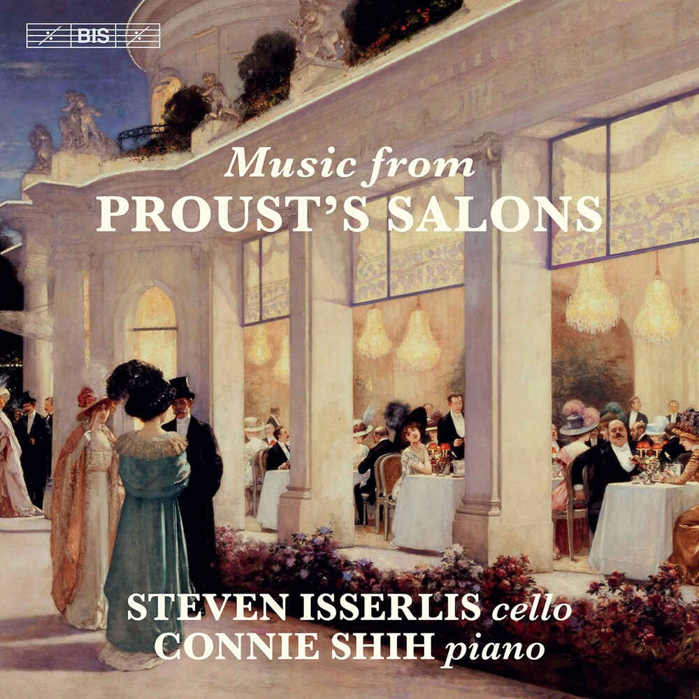 STEVEN ISSERLIS - Music from Proust's Salons
