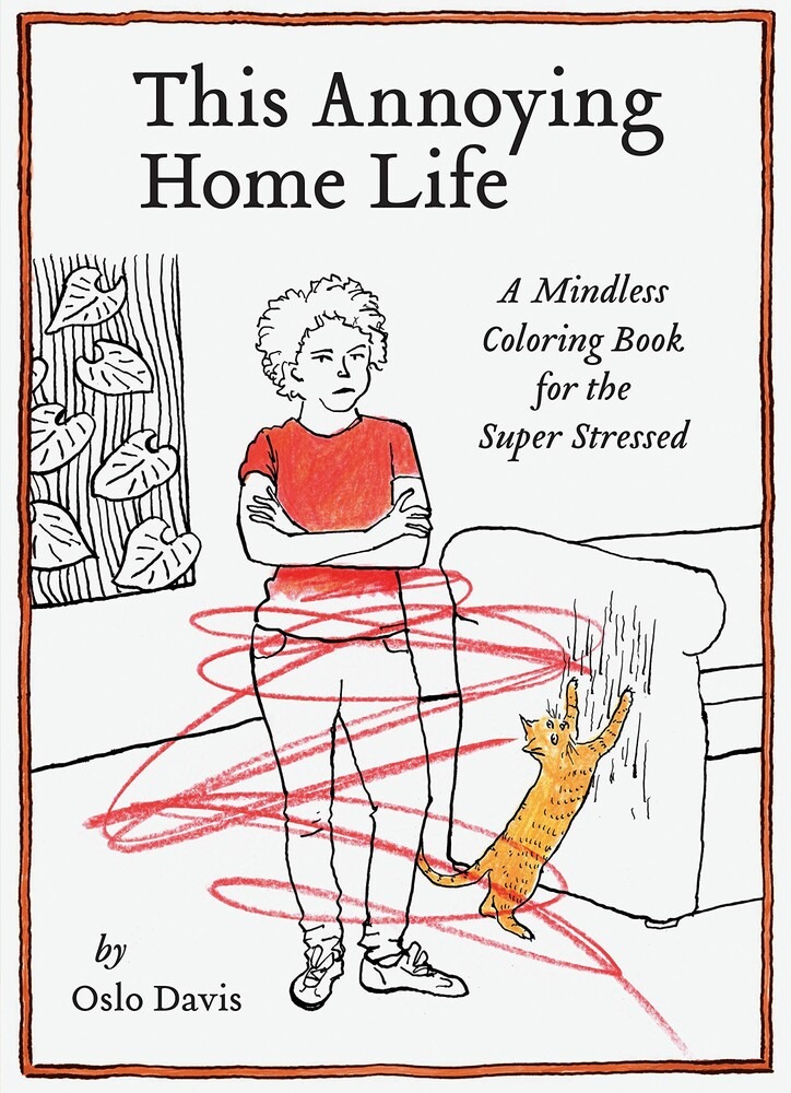 Oslo Davis - This Annoying Home Life: A Mindless Coloring Book for the SuperStressed