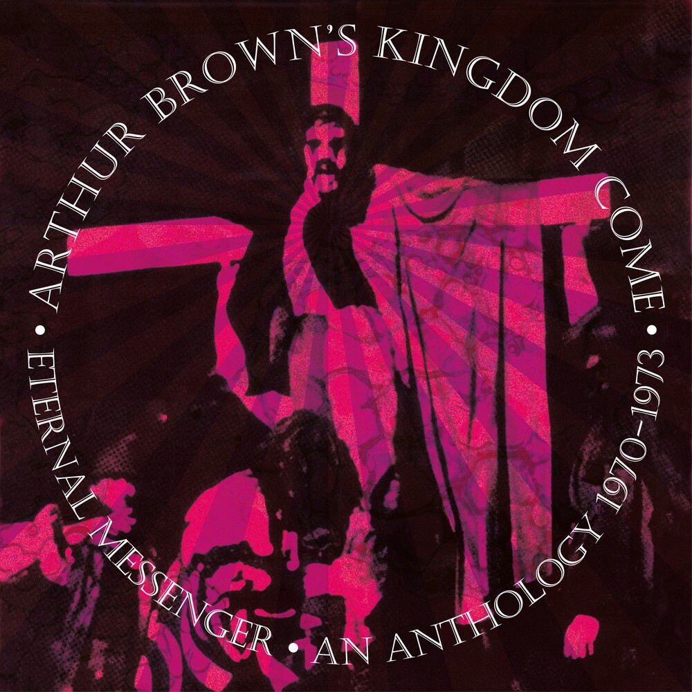 Arthur Brown  / Kingdom Come - Eternal Messenger An Anthology 1970-1973 (Box)
